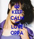 KEEP CALM AND LOVE OPPA - Personalised Tea Towel: Premium