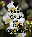 KEEP CALM AND LOVE ORCHIDS - Personalised Tea Towel: Premium
