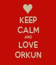 KEEP CALM AND LOVE ORKUN - Personalised Tea Towel: Premium