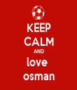 KEEP CALM AND love  osman - Personalised Tea Towel: Premium