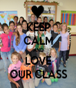 KEEP CALM AND LOVE OUR CLASS - Personalised Tea Towel: Premium