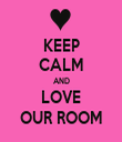 KEEP CALM AND LOVE OUR ROOM - Personalised Tea Towel: Premium