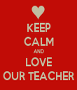 KEEP CALM AND LOVE OUR TEACHER - Personalised Tea Towel: Premium