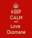 KEEP CALM AND Love  Ousmane - Personalised Tea Towel: Premium