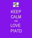KEEP CALM AND LOVE  P!ATD - Personalised Tea Towel: Premium