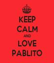 KEEP CALM AND LOVE PABLITO - Personalised Tea Towel: Premium