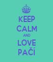 KEEP CALM AND LOVE PAČÍ - Personalised Tea Towel: Premium