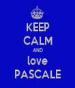 KEEP CALM AND love PASCALE - Personalised Tea Towel: Premium