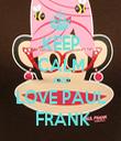 KEEP CALM AND LOVE PAUL  FRANK - Personalised Tea Towel: Premium