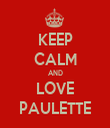 KEEP CALM AND LOVE PAULETTE - Personalised Tea Towel: Premium