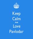 Keep Calm And Love Pavlodar - Personalised Tea Towel: Premium