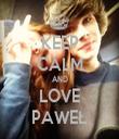 KEEP CALM AND LOVE PAWEŁ - Personalised Tea Towel: Premium