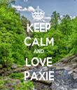 KEEP CALM AND LOVE PAXIE - Personalised Tea Towel: Premium