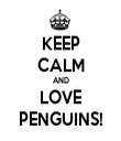 KEEP CALM AND LOVE PENGUINS! - Personalised Tea Towel: Premium