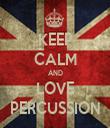 KEEP CALM AND LOVE PERCUSSION - Personalised Tea Towel: Premium
