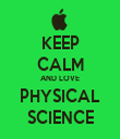 KEEP CALM AND LOVE PHYSICAL SCIENCE - Personalised Tea Towel: Premium