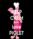 KEEP CALM AND love PIGLET - Personalised Tea Towel: Premium