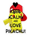 KEEP  CALM AND LOVE PIKACHU! - Personalised Tea Towel: Premium