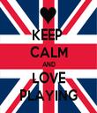 KEEP  CALM AND LOVE PLAYING - Personalised Tea Towel: Premium