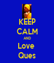 KEEP CALM AND Love  Ques - Personalised Tea Towel: Premium