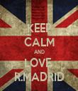 KEEP CALM AND LOVE  R.MADRID - Personalised Tea Towel: Premium