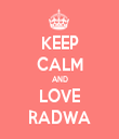 KEEP CALM AND LOVE RADWA - Personalised Tea Towel: Premium