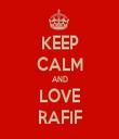 KEEP CALM AND LOVE RAFIF - Personalised Tea Towel: Premium