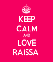 KEEP CALM AND LOVE RAISSA  - Personalised Tea Towel: Premium