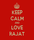 KEEP CALM AND LOVE RAJAT - Personalised Tea Towel: Premium