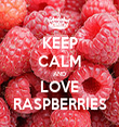 KEEP CALM AND LOVE RASPBERRIES - Personalised Tea Towel: Premium