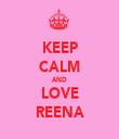 KEEP CALM AND LOVE REENA - Personalised Tea Towel: Premium