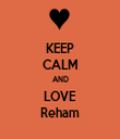 KEEP CALM AND LOVE Reham - Personalised Tea Towel: Premium