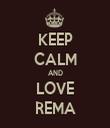 KEEP CALM AND LOVE REMA - Personalised Tea Towel: Premium