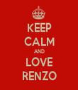 KEEP CALM AND LOVE RENZO - Personalised Tea Towel: Premium