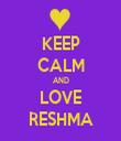 KEEP CALM AND LOVE RESHMA - Personalised Tea Towel: Premium