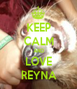KEEP CALM AND LOVE REYNA - Personalised Tea Towel: Premium