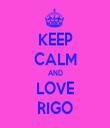 KEEP CALM AND LOVE RIGO - Personalised Tea Towel: Premium
