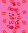 KEEP CALM AND LOVE RIHEM - Personalised Tea Towel: Premium
