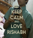 KEEP CALM AND LOVE RISHABH - Personalised Tea Towel: Premium