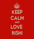 KEEP CALM AND LOVE  RISHI - Personalised Tea Towel: Premium