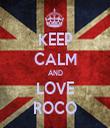 KEEP CALM AND LOVE ROCO - Personalised Tea Towel: Premium