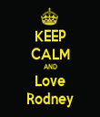 KEEP CALM AND Love Rodney - Personalised Tea Towel: Premium