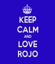 KEEP CALM AND LOVE ROJO - Personalised Tea Towel: Premium