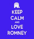 KEEP CALM AND LOVE ROMNEY - Personalised Tea Towel: Premium