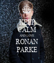 KEEP CALM AND LOVE RONAN PARKE - Personalised Tea Towel: Premium