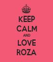 KEEP CALM AND LOVE ROZA - Personalised Tea Towel: Premium