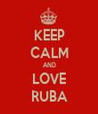KEEP CALM AND LOVE RUBA - Personalised Tea Towel: Premium