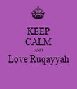 KEEP CALM AND Love Ruqayyah  - Personalised Tea Towel: Premium