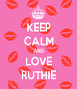 KEEP CALM AND LOVE RUTHIE - Personalised Tea Towel: Premium