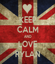 KEEP CALM AND LOVE RYLAN - Personalised Tea Towel: Premium